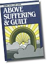 Above Suffering and Guilt