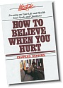How to Believe When You Hurt