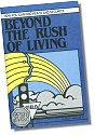 Beyond the Rush of Living