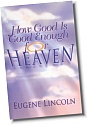 How Good is Good Enough for Heaven?