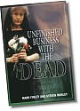 Unfinished Business With the Dead