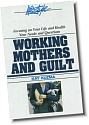 Working Mothers and Guilt